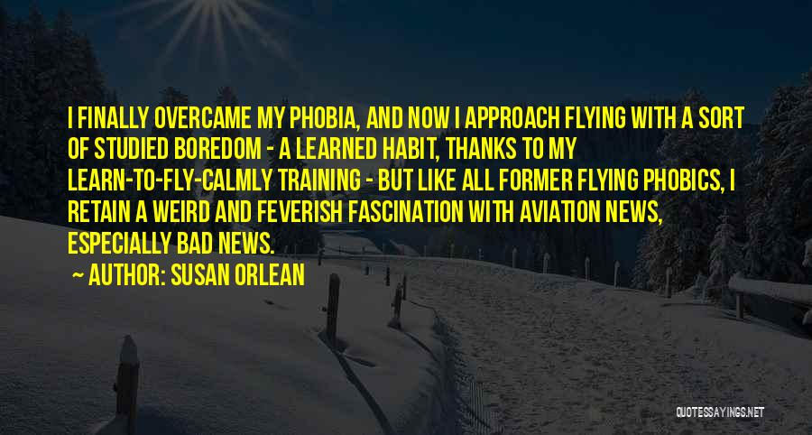 Bad Habit Quotes By Susan Orlean