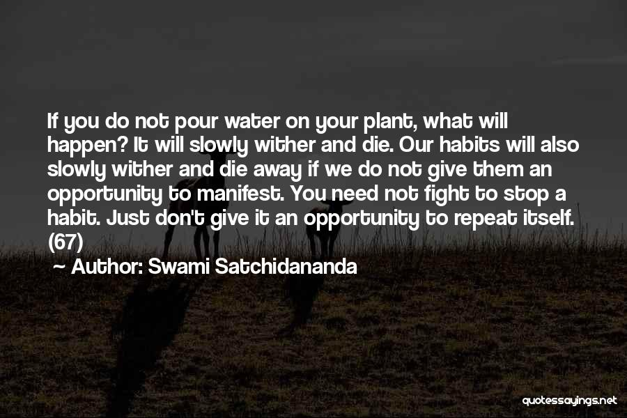 Bad Habit Quotes By Swami Satchidananda