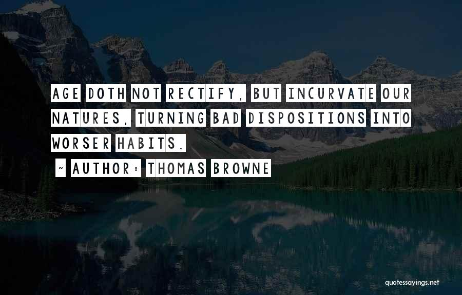 Bad Habit Quotes By Thomas Browne