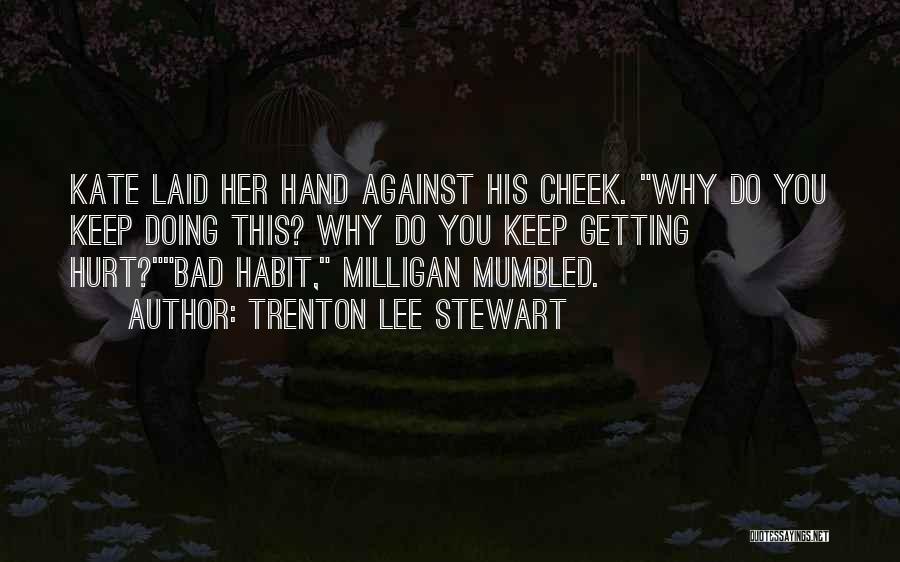 Bad Habit Quotes By Trenton Lee Stewart