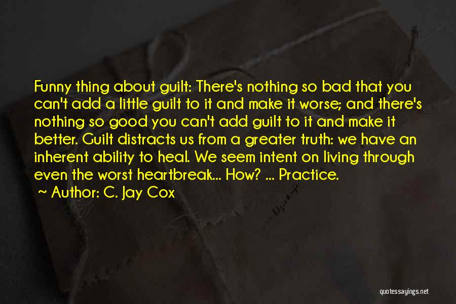 Bad Inspirational Quotes By C. Jay Cox