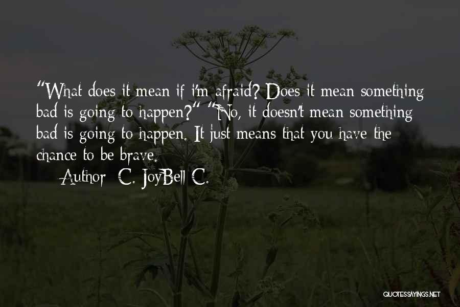 Bad Inspirational Quotes By C. JoyBell C.