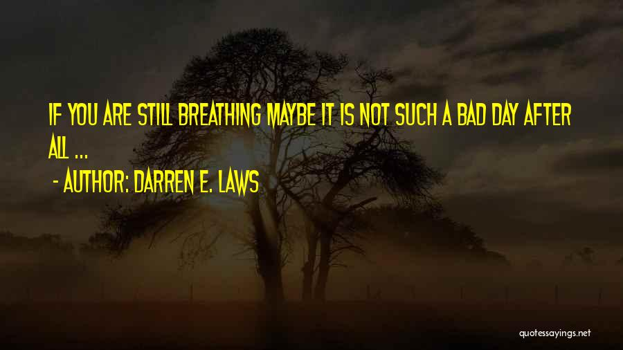 Bad Inspirational Quotes By Darren E. Laws