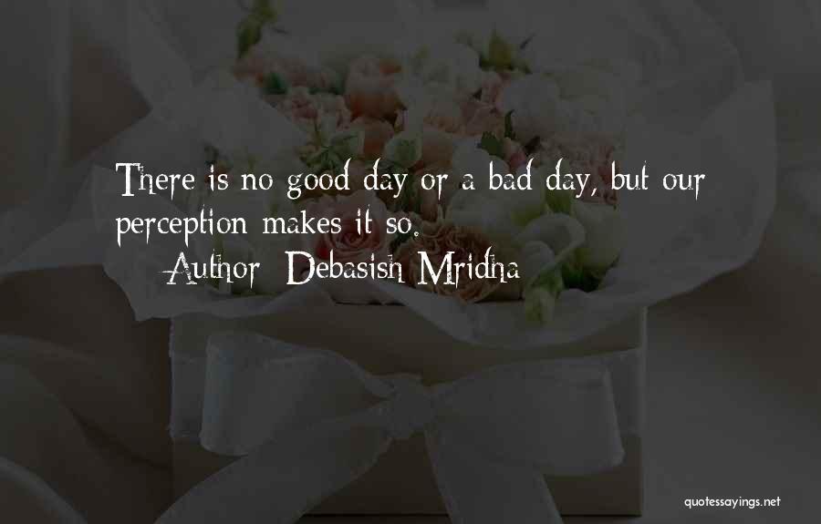Bad Inspirational Quotes By Debasish Mridha