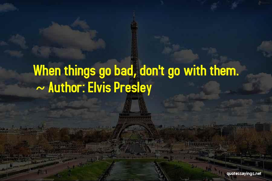 Bad Inspirational Quotes By Elvis Presley