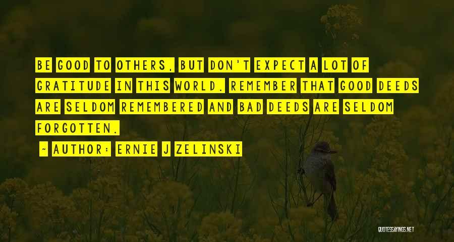 Bad Inspirational Quotes By Ernie J Zelinski