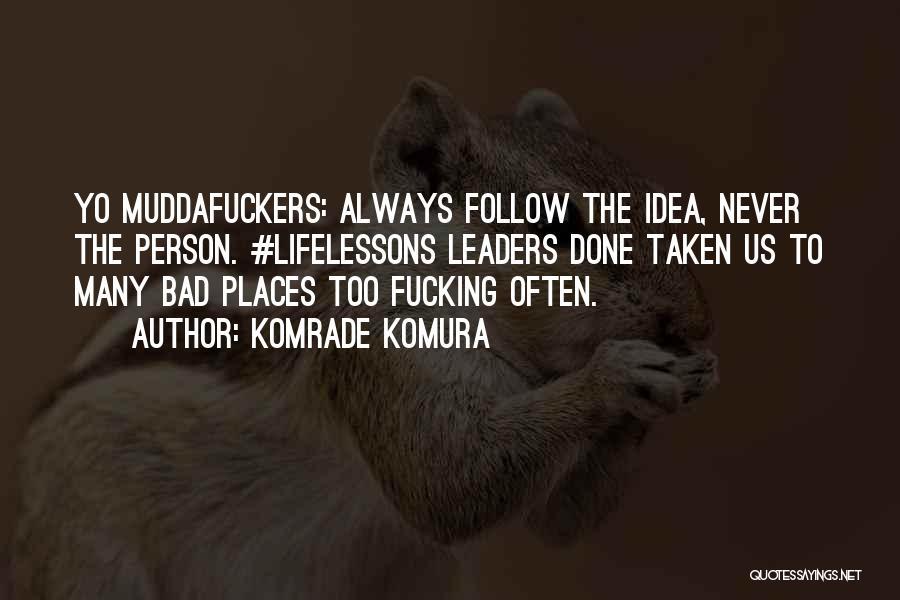 Bad Inspirational Quotes By Komrade Komura