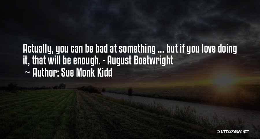 Bad Inspirational Quotes By Sue Monk Kidd