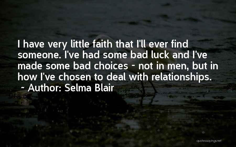 Bad Luck In Relationships Quotes By Selma Blair