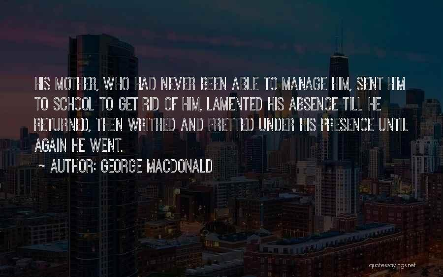 Bad Mothering Quotes By George MacDonald