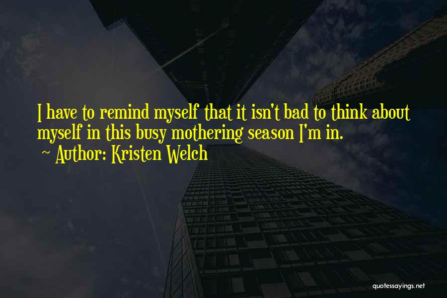Bad Mothering Quotes By Kristen Welch