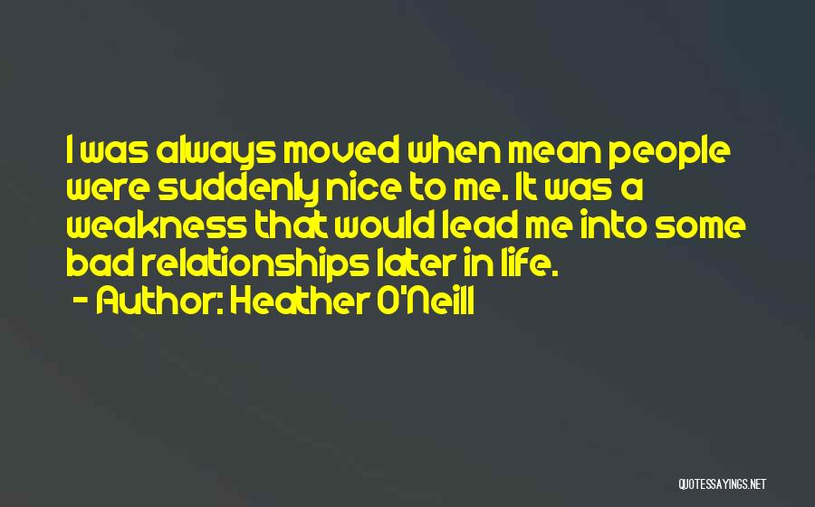 Bad Past Relationships Quotes By Heather O'Neill