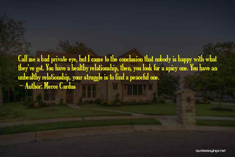 Bad Past Relationships Quotes By Merce Cardus