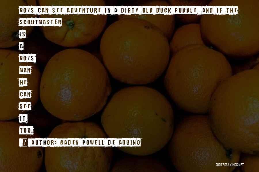 Baden Powell De Aquino Quotes 1784871