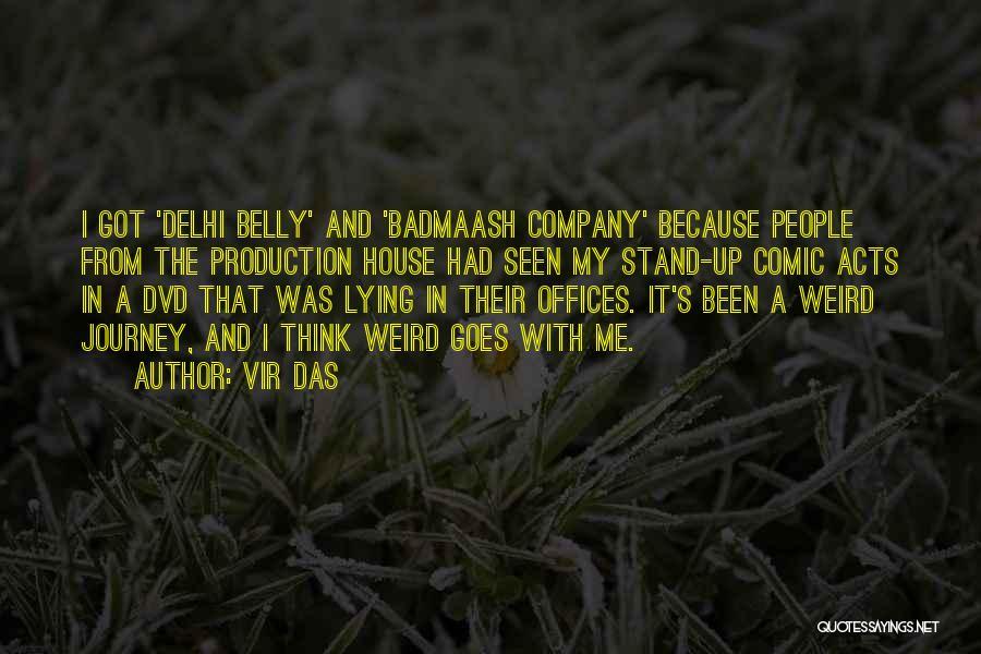 Badmaash Company Quotes By Vir Das