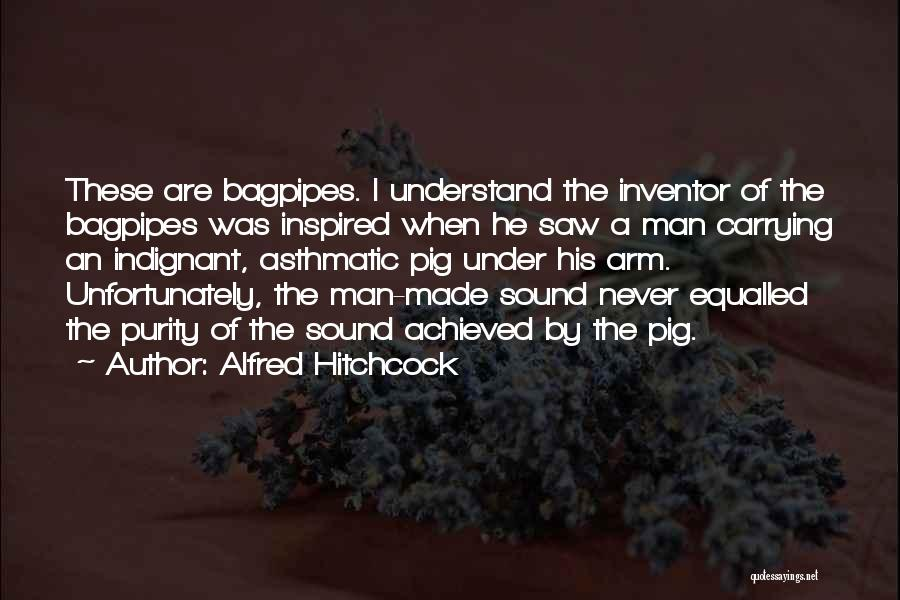 Bagpipes Quotes By Alfred Hitchcock
