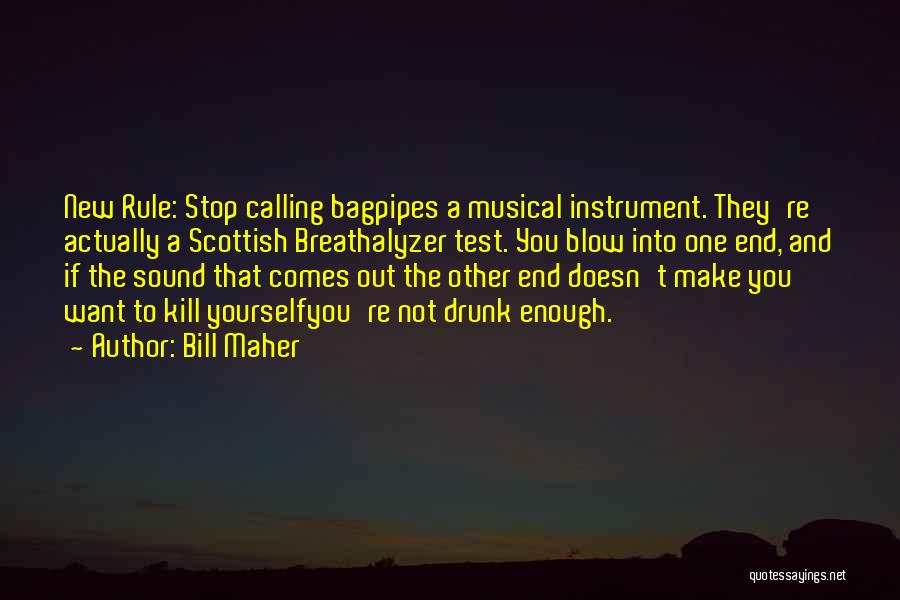Bagpipes Quotes By Bill Maher