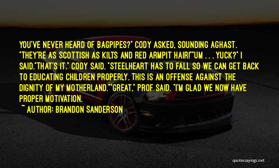 Bagpipes Quotes By Brandon Sanderson