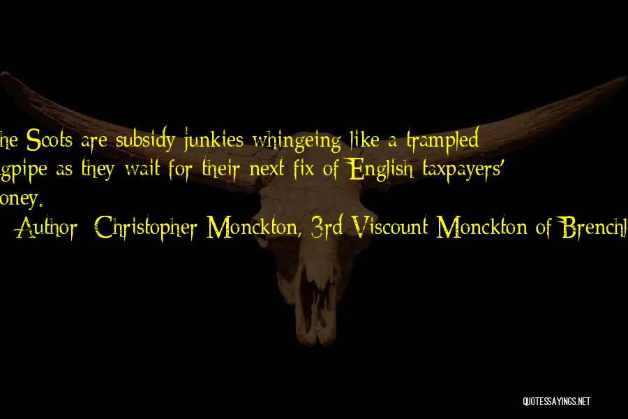 Bagpipes Quotes By Christopher Monckton, 3rd Viscount Monckton Of Brenchley