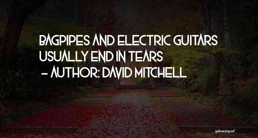 Bagpipes Quotes By David Mitchell
