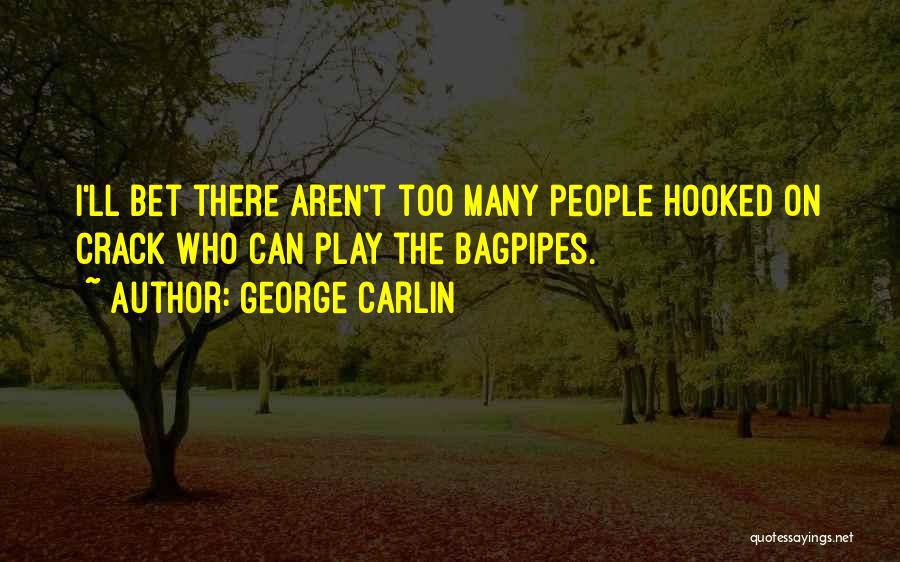 Bagpipes Quotes By George Carlin