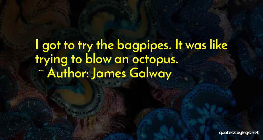 Bagpipes Quotes By James Galway