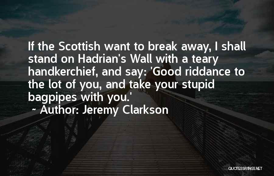 Bagpipes Quotes By Jeremy Clarkson