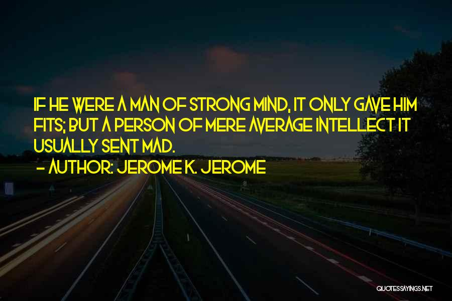 Bagpipes Quotes By Jerome K. Jerome