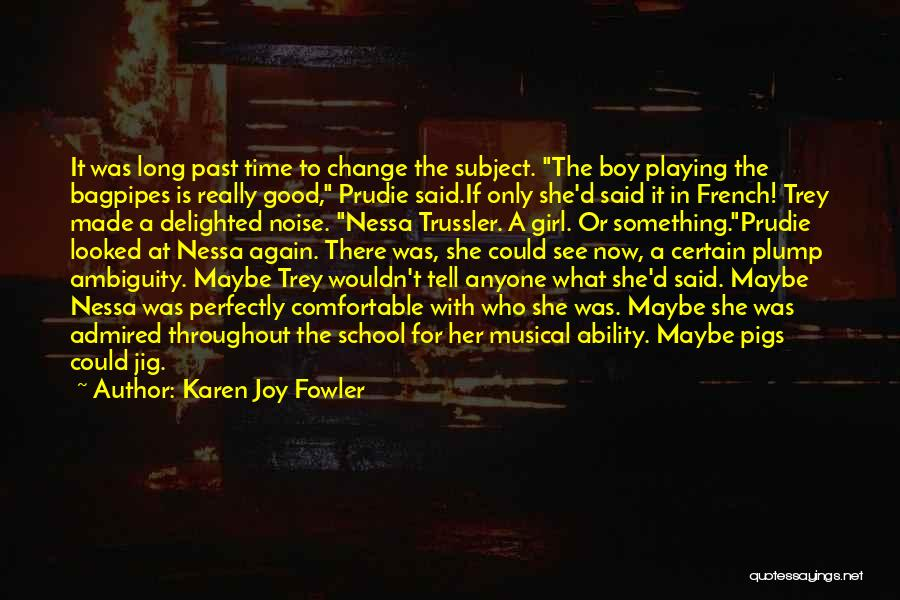 Bagpipes Quotes By Karen Joy Fowler