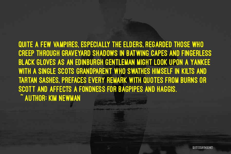 Bagpipes Quotes By Kim Newman