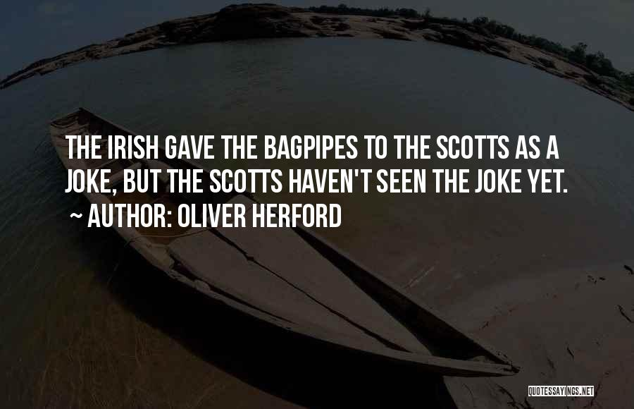 Bagpipes Quotes By Oliver Herford