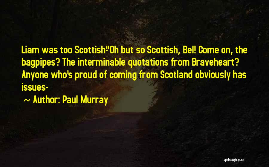 Bagpipes Quotes By Paul Murray