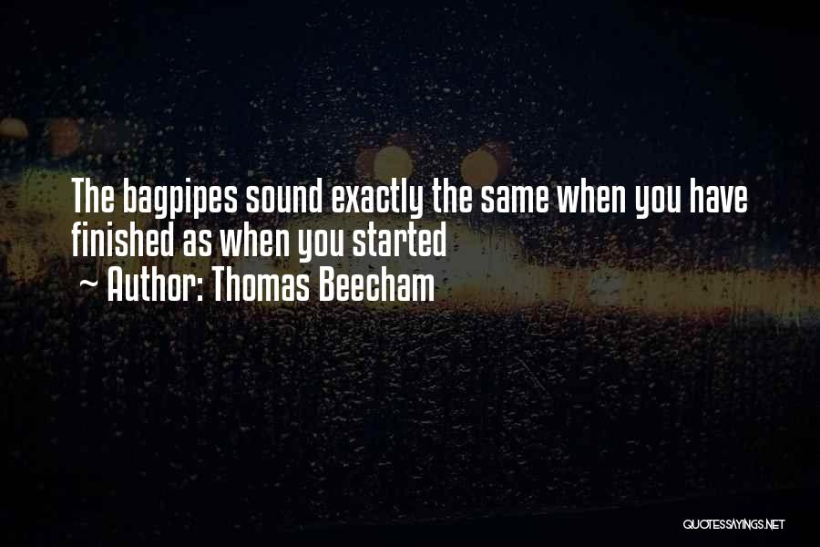 Bagpipes Quotes By Thomas Beecham