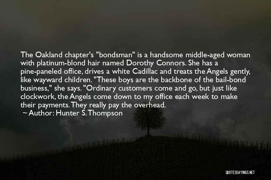 Bail Bond Quotes By Hunter S. Thompson