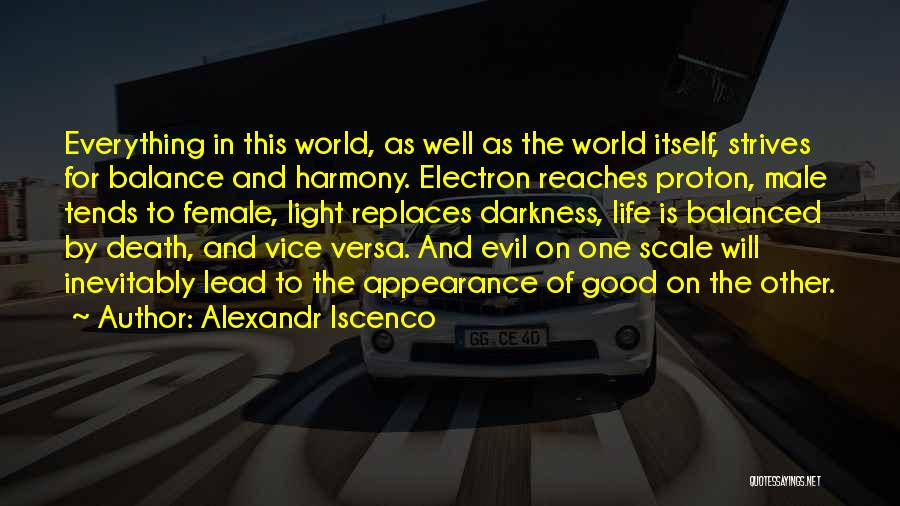 Balance Good And Evil Quotes By Alexandr Iscenco