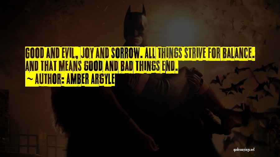 Balance Good And Evil Quotes By Amber Argyle