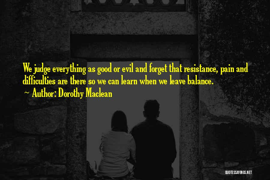 Balance Good And Evil Quotes By Dorothy Maclean