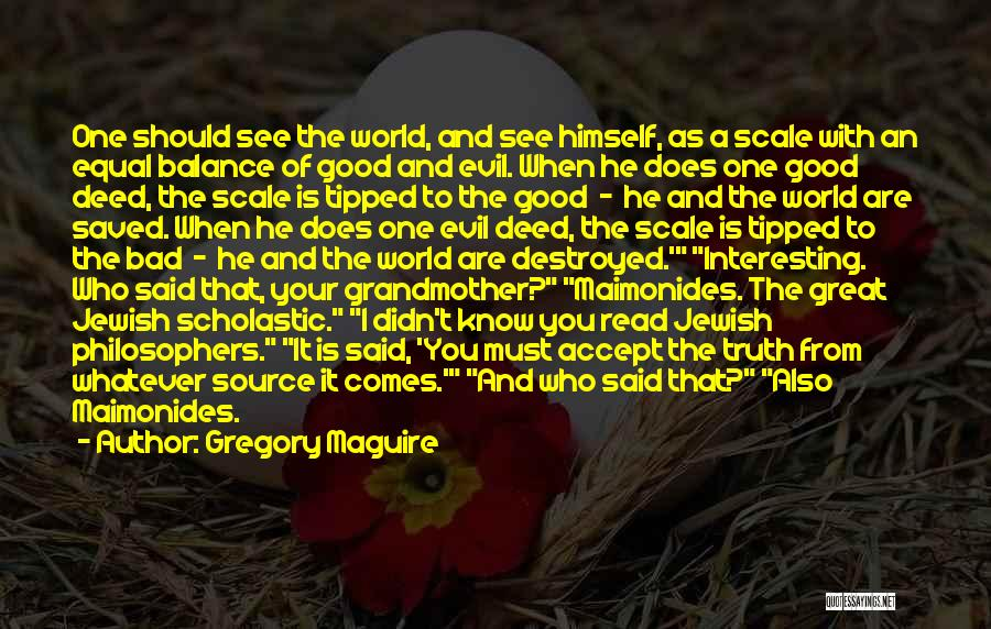 Balance Good And Evil Quotes By Gregory Maguire