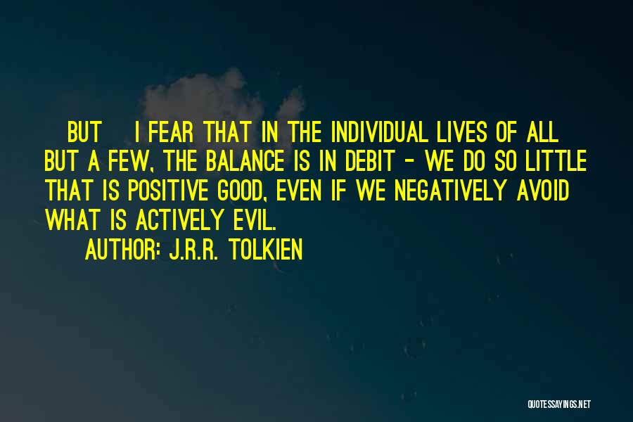Balance Good And Evil Quotes By J.R.R. Tolkien