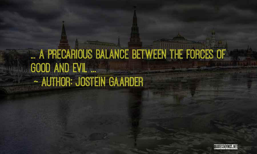 Balance Good And Evil Quotes By Jostein Gaarder