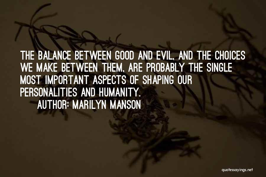 Balance Good And Evil Quotes By Marilyn Manson