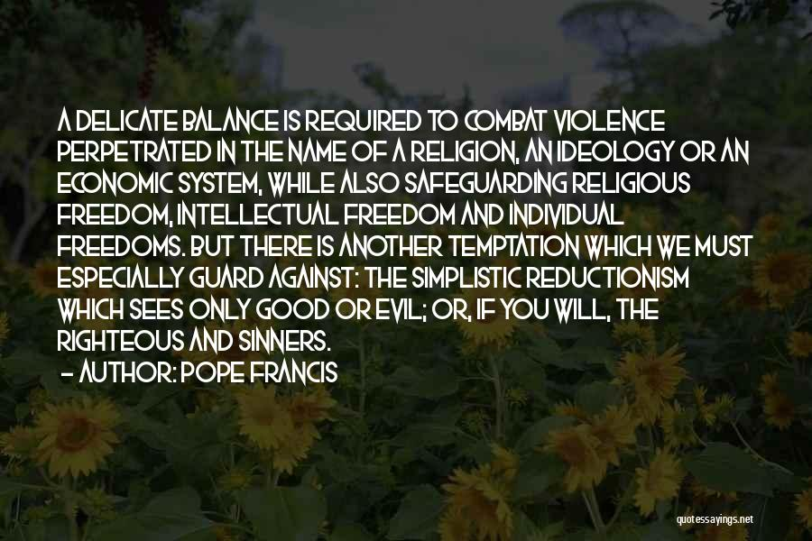 Balance Good And Evil Quotes By Pope Francis