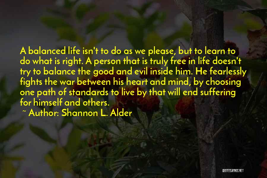 Balance Good And Evil Quotes By Shannon L. Alder