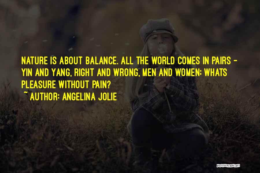 Balance Yin Yang Quotes By Angelina Jolie