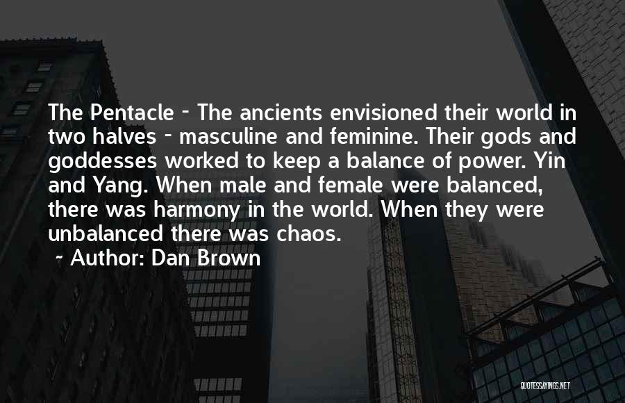Balance Yin Yang Quotes By Dan Brown