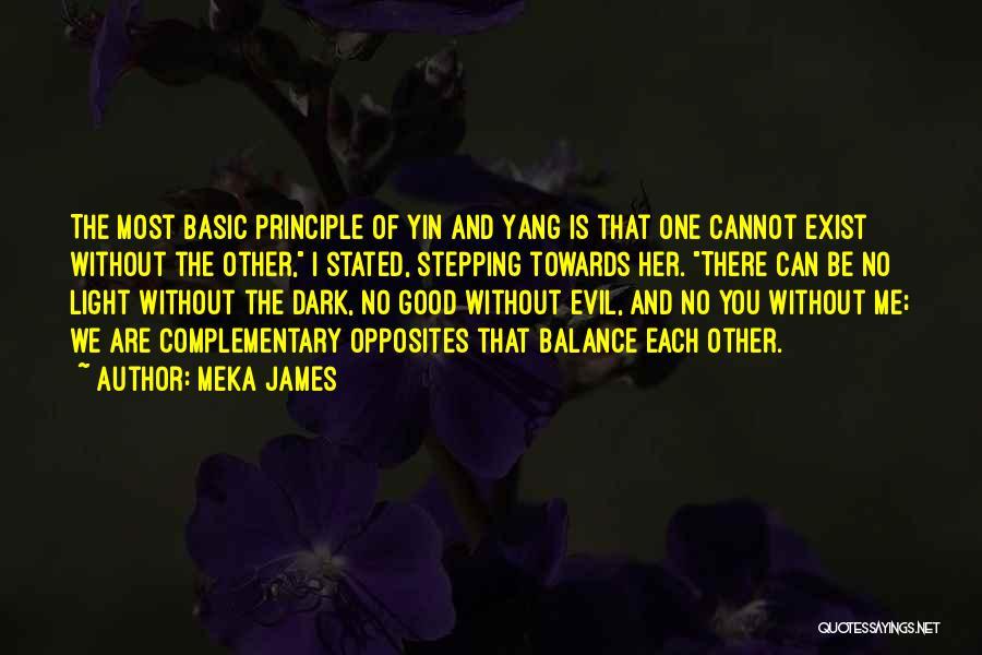 Balance Yin Yang Quotes By Meka James