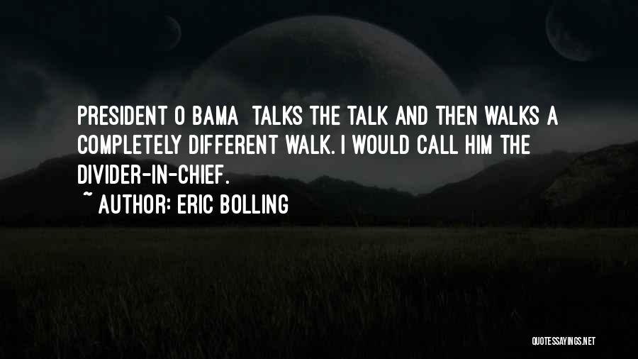 Bama Quotes By Eric Bolling