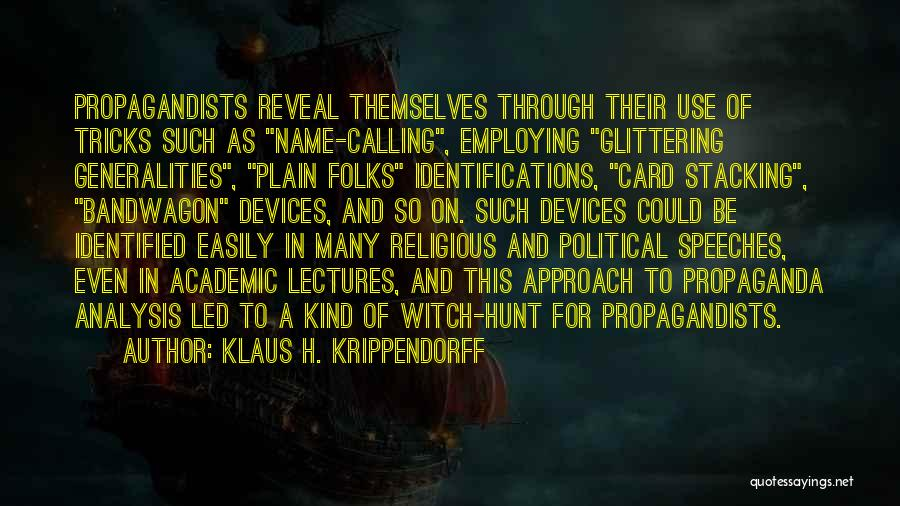 Bandwagon Propaganda Quotes By Klaus H. Krippendorff