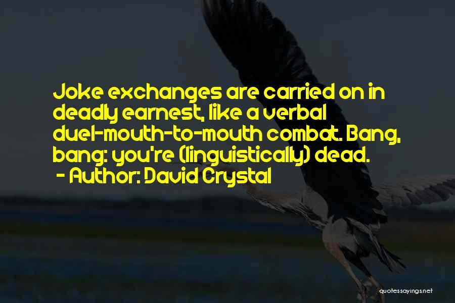 Bang Bang You're Dead Quotes By David Crystal