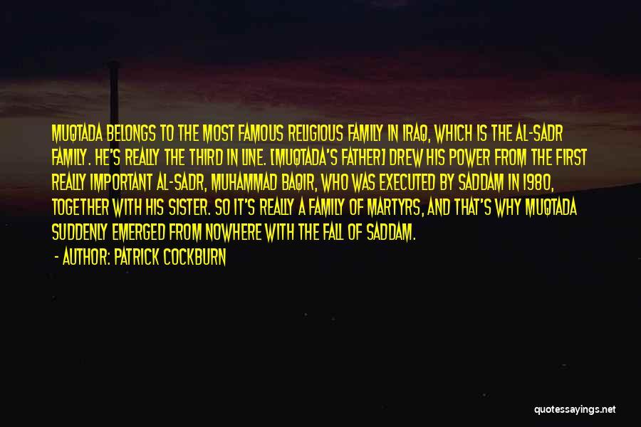 Baqir Sadr Quotes By Patrick Cockburn